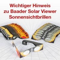 Wichtiger Hinweis zu Baader Solar Viewer Sonnensichtbrillen